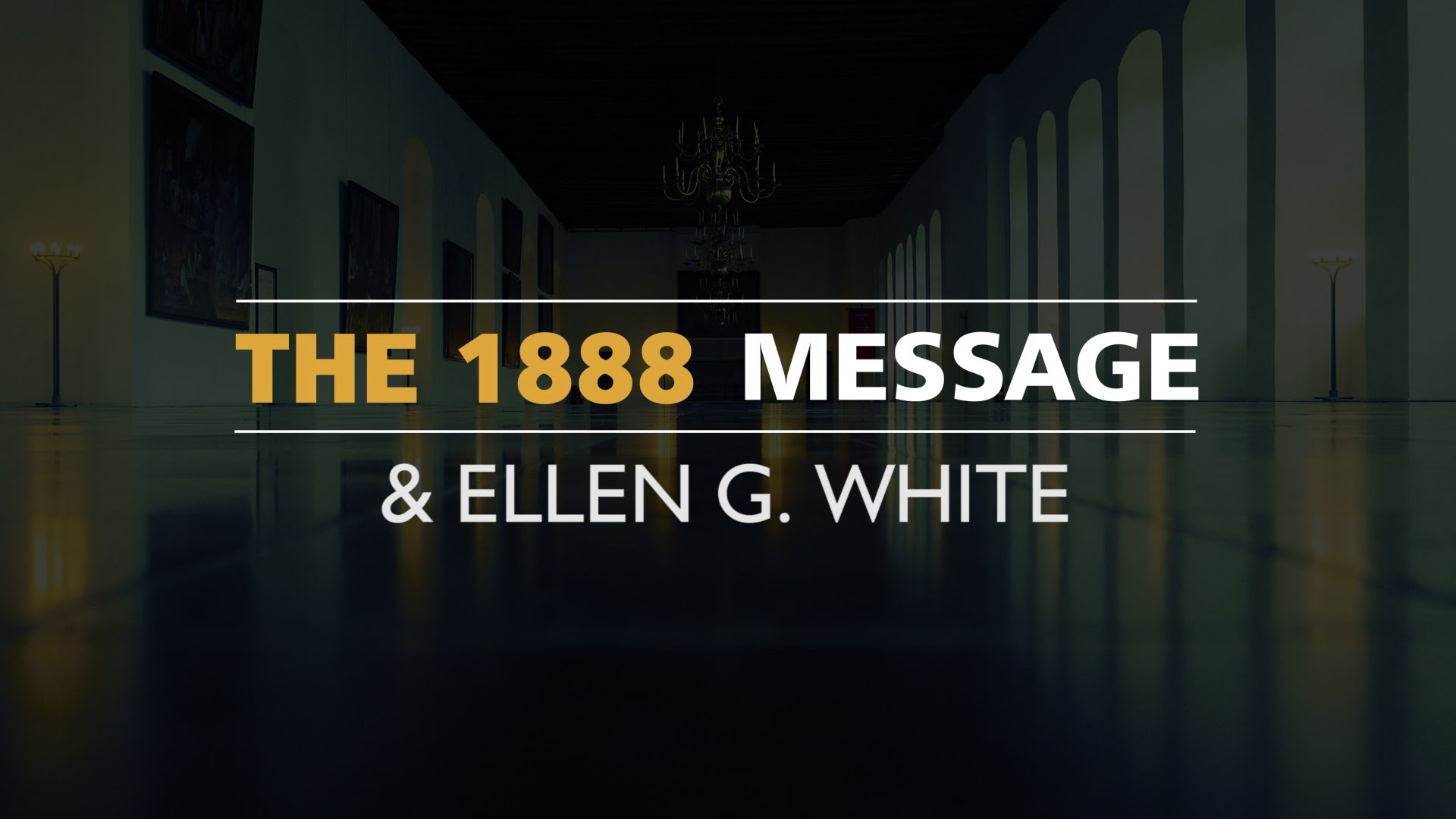The 1888 Message & Ellen White