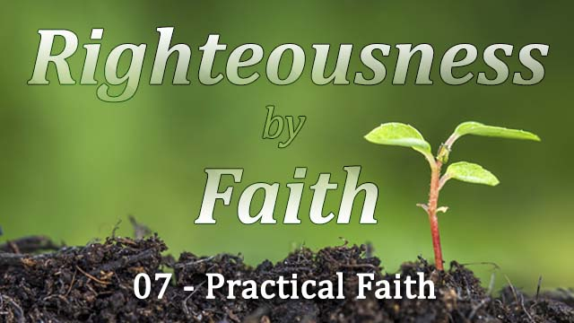 RBF Series – 07 – Practical Faith