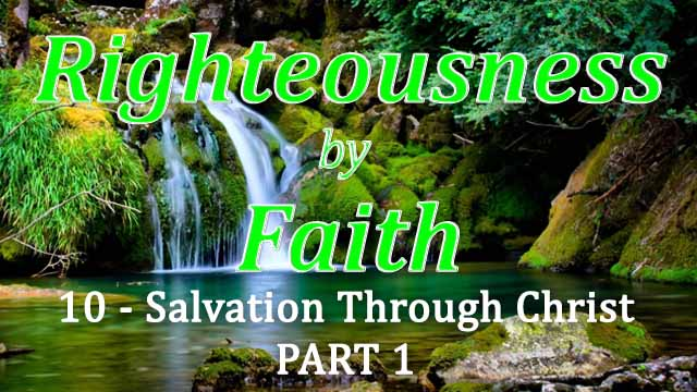 RBF Series – 10 – Salvation Through Christ – PART 1