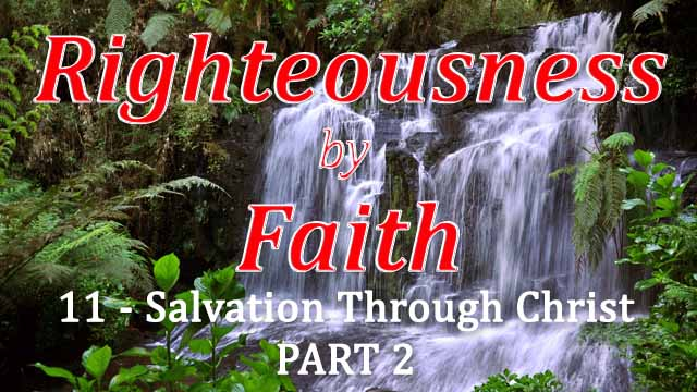 RBF Series – 11 – Salvation Through Christ – PART 2