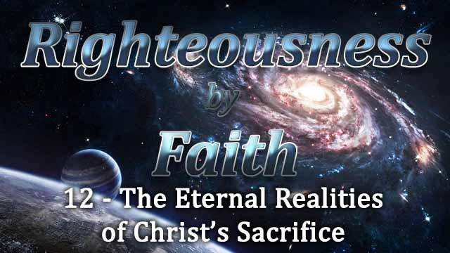 RBF Series – 12 – The Eternal Realities of Christ's Sacrifice